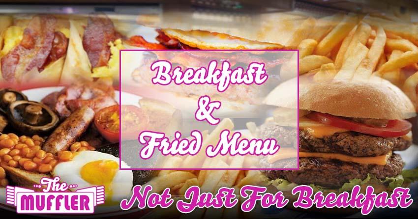 The Muffler Breakfast & Fried Menu banner image
