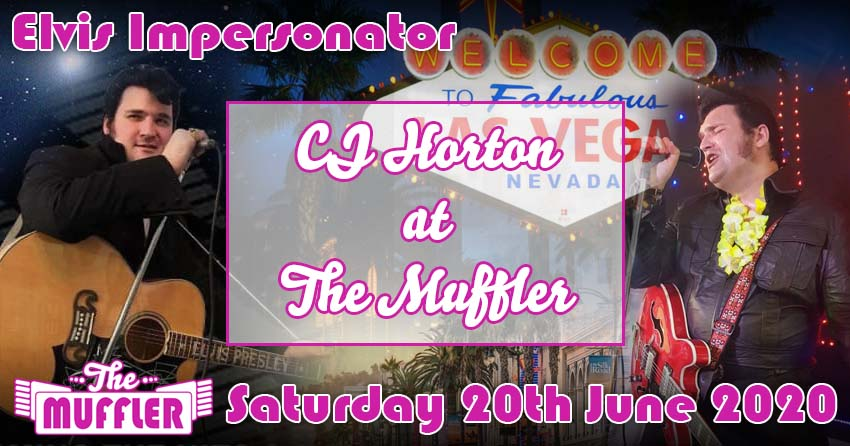 CJ Horton Elvis Impersonator at The Muffler - 15th August 2020 banner image