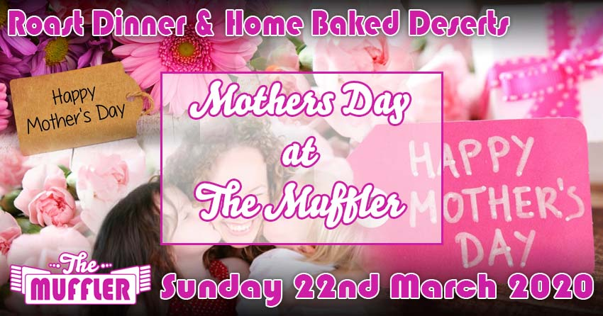 Mothers Day at The Muffler - 22nd March 2020 banner image